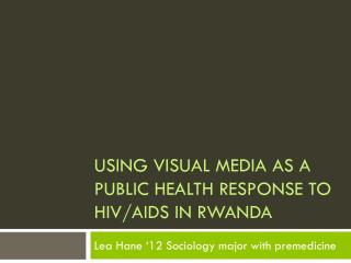 Using visual media as a public health Response to HIV/aids in Rwanda