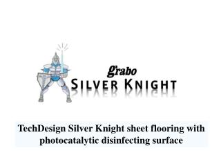 TechDesign Silver Knight sheet flooring with photocatalytic disinfecting surface