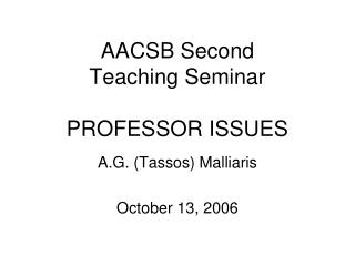AACSB  Second  Teaching  Seminar PROFESSOR  ISSUES