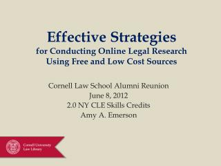 Effective Strategies  for Conducting Online Legal Research  Using Free and Low Cost Sources
