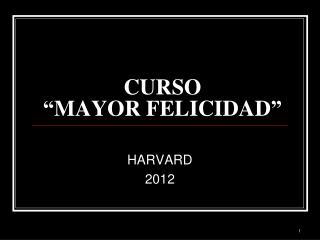 """CURSO  """" MAYOR FELICIDAD """""""