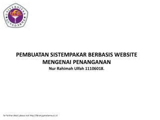 PEMBUATAN SISTEMPAKAR BERBASIS WEBSITE MENGENAI PENANGANAN Nur Rahimah Ulfah 11106018.