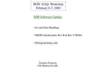 ROD  DAQ  Workshop February 6-7, 2003