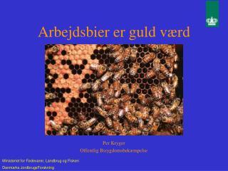 Arbejdsbier er guld værd