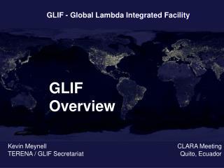 Kevin Meynell TERENA / GLIF Secretariat