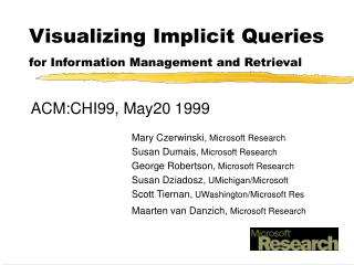 Visualizing Implicit Queries for Information Management and Retrieval