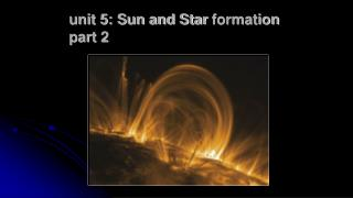 unit 5: Sun and Star  formation part 2