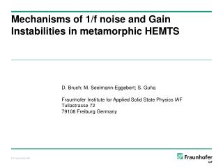 Mechanisms of 1/f noise and Gain Instabilities in metamorphic HEMTS