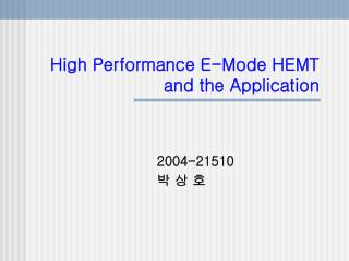 High Performance E-Mode HEMT and the Application