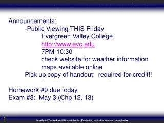 Announcements: 	-Public Viewing THIS Friday 		Evergreen Valley College evc
