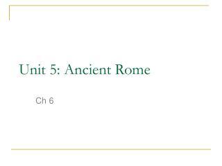 Unit 5: Ancient Rome