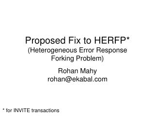 Proposed Fix to HERFP* (Heterogeneous Error Response  Forking Problem)