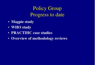 Policy Group Progress to date