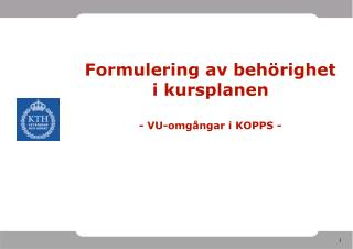 Formulering av behörighet i kursplanen - VU-omgångar i KOPPS -