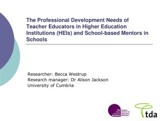 Researcher: Becca Westrup Research manager: Dr Alison Jackson University of Cumbria