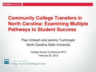 Community College Transfers in North Carolina:  Examining  Multiple Pathways to Student Success
