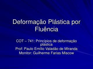 Deformação Plástica por Fluência