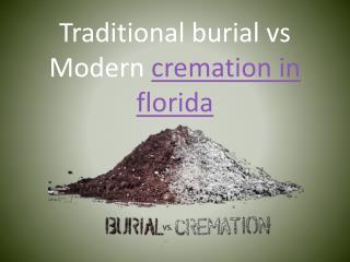 traditional burials vs modern cremation