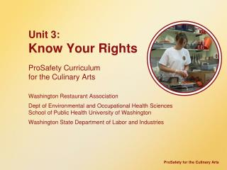 Unit 3:  Know Your Rights ProSafety Curriculum  for the Culinary Arts