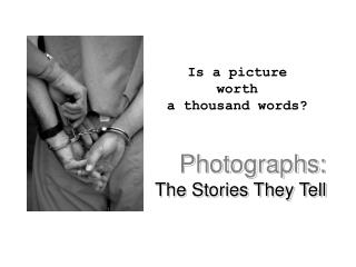 Photographs:  The Stories They Tell