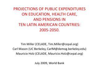 Tim Miller (CELADE, Tim.Miller@cepal) Carl Mason (UC Berkeley, CarlM@demog.berkeley)