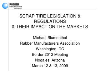 SCRAP TIRE LEGISLATION  REGULATIONS  THEIR IMPACT ON THE MARKETS
