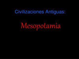 Civilizaciones Antiguas: