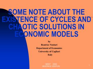 SOME NOTE ABOUT THE EXISTENCE OF CYCLES AND CHAOTIC SOLUTIONS IN ECONOMIC MODELS