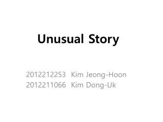 Unusual Story