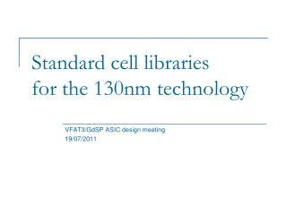 Standard cell libraries for the 130nm technology
