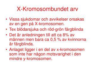 X-Kromosombundet arv