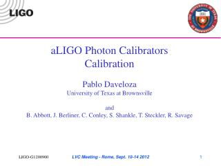 aLIGO Photon Calibrators Calibration Pablo Daveloza University of Texas at Brownsville and