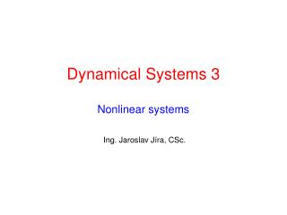 Dynamical Systems 3 Nonlinear systems