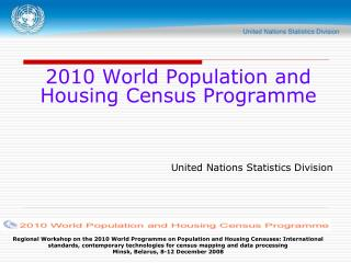 2010 World Population and Housing Census Programme United Nations Statistics Division