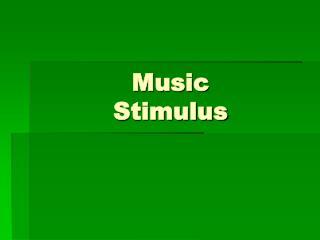Music Stimulus