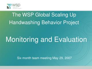 The WSP Global Scaling Up  Handwashing Behavior Project