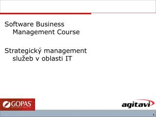 Software Business Management Course Strategický management služeb v oblasti IT