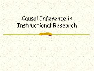 Causal Inference in  Instructional Research