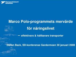 Marco Polo-programmets mervärde  för näringslivet  –  effektivare & hållbarare transporter