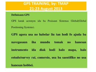 GPS TRAINING, by: TMAP  21-23 August 2013