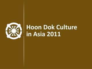 Hoon Dok Culture  in Asia 2011