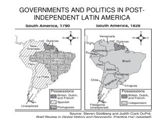 GOVERNMENTS AND POLITICS IN POST-INDEPENDENT LATIN AMERICA