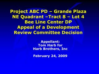Appellant: Tom Harb for Harb Brothers, Inc February 24, 2009