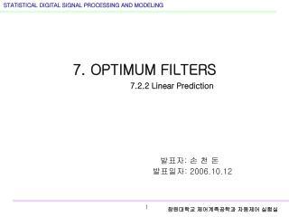7. OPTIMUM FILTERS 7.2.2 Linear Prediction