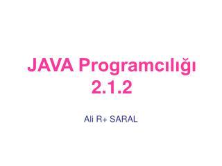JAVA Programcılığı 2.1.2