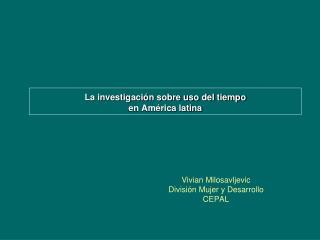 La investigaci n sobre uso del tiempo en Am rica latina
