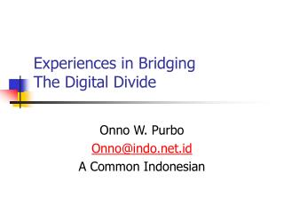 Experiences in Bridging The Digital Divide