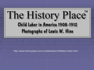 historyplace/unitedstates/childlabor/index.html