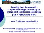 Learning from the research:  A qualitative longitudinal study of incapacity benefits recipients taking part in Pathways