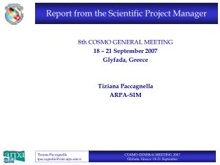 Report from the Scientific Project Manager